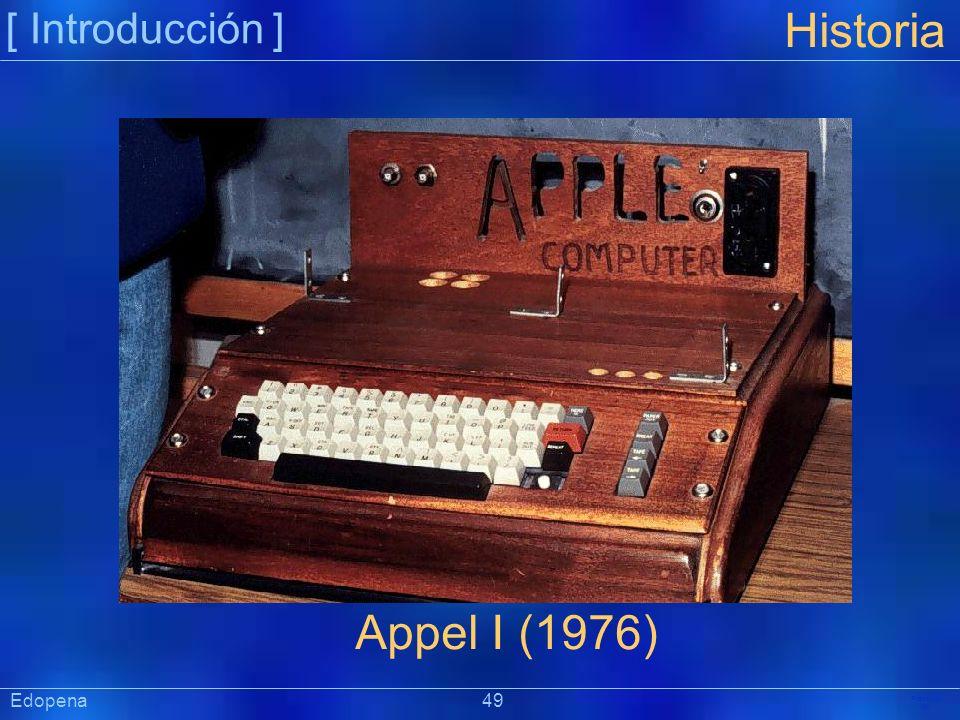 [ Introducción ] Historia. Appel I (1976) Edopena 49.